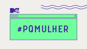 #PQMULHER