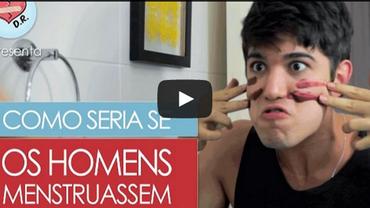 E se os homens menstruassem?
